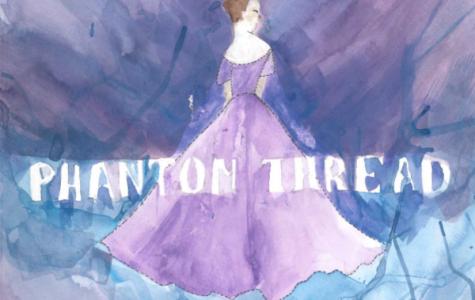 """""""Phantom Thread"""": A Boring Film in a Pretty Dress"""